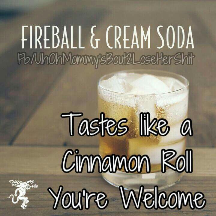 Fireball and Cream Soda