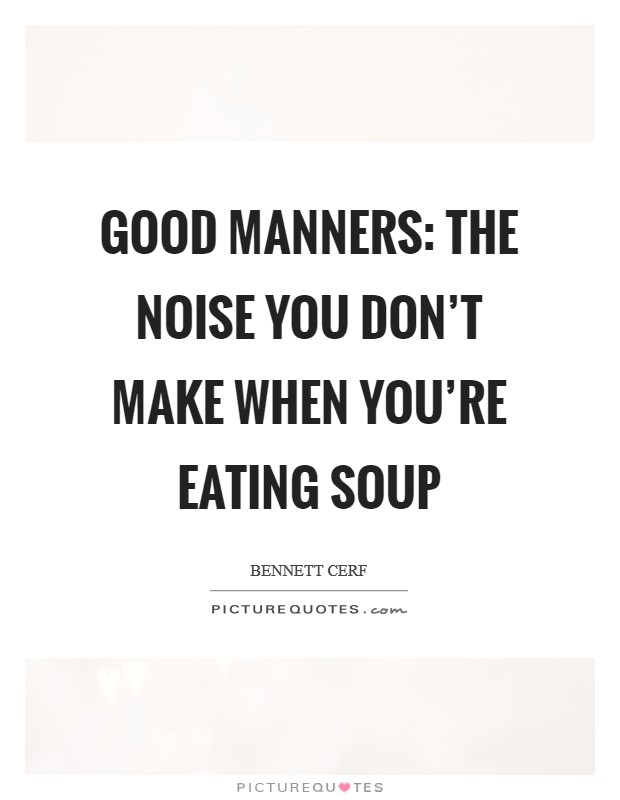 quote to eat by.